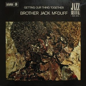 Brother Jack McDuff Getting Our Thing Together